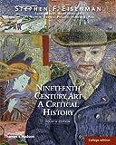 Nineteenth Century Art: A Critical History (Fourth Edition) by Stephen F. Eisenman (2011-02-21)