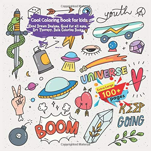 Cool Coloring Book for kids. Extra Large 100+ pages. Hand Drawn Designs. Good for all ages. Art Therapy. Bulk Coloring Books