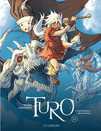 Turo - tome 4 - Là où dorment les dragons
