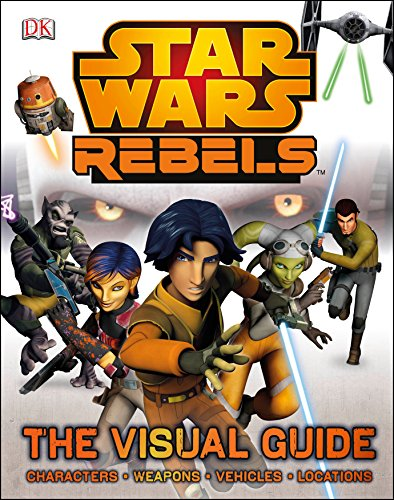 Star Wars rebels : the visual guide.