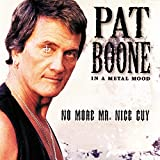 Songtexte von Pat Boone - In a Metal Mood: No More Mr. Nice Guy