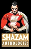 Shazam anthologie Tome 1