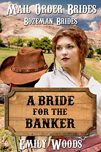 Mail Order Brides: A Bride for the Banker (Bozeman Brides Book 1) (English Edition)