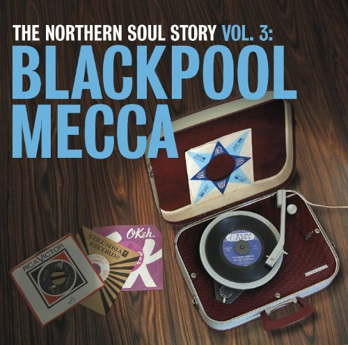 The Northern Soul Story Vol.3:...