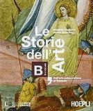 Le storie dell'arte. Vol. B: Dall'arte paleocristiana al Trecento. Per le Scuole superiori