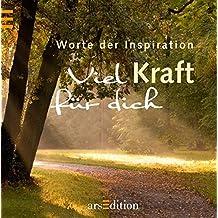 Viel Kraft Für Dich: Worte Der Inspiration