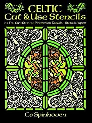 Celtic Cut & Use Stencils: 61 Full-Size Stencils Printed on Durable Stencil Paper