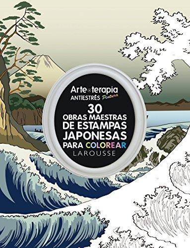 30 obras maestras de estampas japonesas para colorear (Larousse - Libros Ilustrados/ Prácticos - Ocio Y Naturaleza - Ocio) por Larousse Editorial