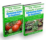Vegetable Container Gardening: Tomato Gardening: A Beginner's Guide to Tomato Planting, Urban Gardening, Vegetable Gardening & Herb Gardening In Small Spaces & Containers