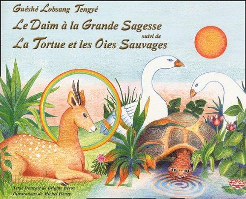 Le Daim àla Grande Sagesse (suivi de) La Tortue et les Oies Sauvages