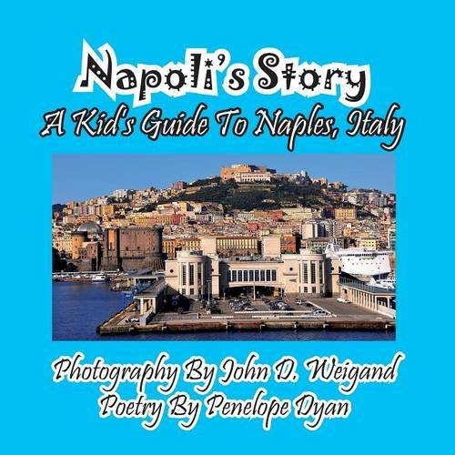 Napoli's Story---A Kid's Guide To Naples, Italy