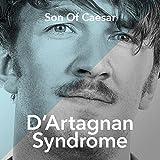 D'Artagnan Syndrome