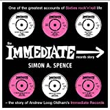 The Immediate Records Story: One of the greatest accounts of Sixties rock 'n' roll life (English Edition)