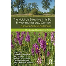 The Habitats Directive in its EU Environmental Law Context: European Nature's Best Hope? (Routledge Research in EU Law)