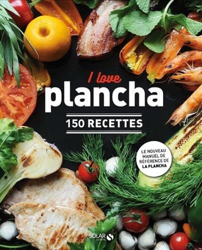 I love plancha : 150 recettes par From Solar