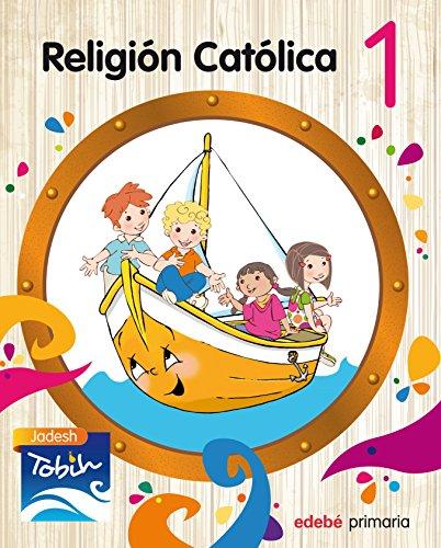 RELIGIÓN CATÓLICA 1 (JADESH TOBIH) - 9788468314259 por Obra Colectiva Edebé