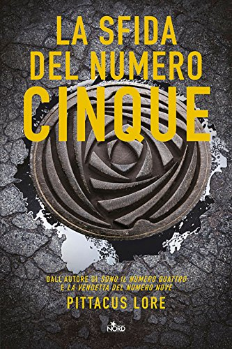 Download La sfida del Numero Cinque: Lorien Legacies [vol. 4]