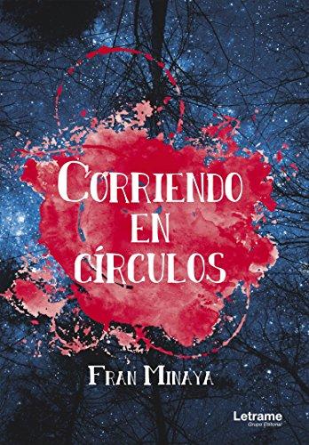 Corriendo en círculos (Novela nº 1) por Fran Minaya