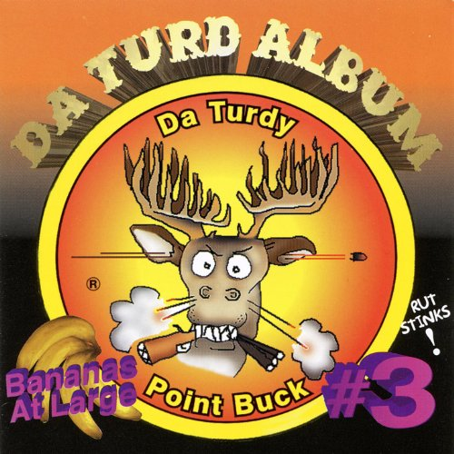Da Turdy Point Buck III - Da Turd Album