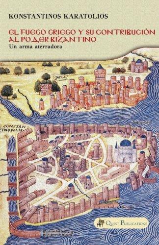 Descargar Libro El Fuego Griego y su contribución al poder bizantino de Konstantinos Karatolios