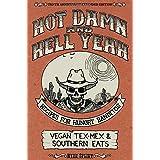 Hot Damn and Hell Yeah / Dirty South: A Vegan Cookbook: The Dirty South (Vegan Cookbooks)