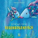 'Schlaf gut, kleiner Regenbogenfisch (Der Regenbogenfisch)' von Marcus Pfister