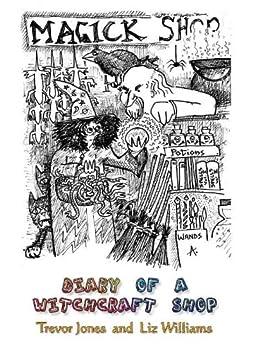 Diary of a Witchcraft Shop by [Jones, Trevor, Williams, Liz]