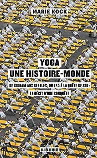 Yoga, une histoire-monde par Marie Kock