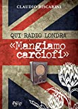 Qui Radio Londra «Mangiamo carciofi»