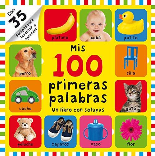 Mis 100 primeras palabras: Un libro con solapas (Mis primeras palabras)