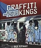 Graffiti Kings: New York City Mass Transit Art of the 1970's: New York Transit Art of the 1970s