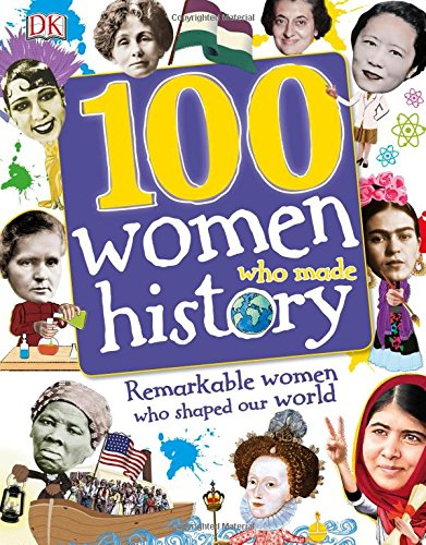 100-Women-Who-Made-History-Remarkable-women-who-shaped-our-world-Dk