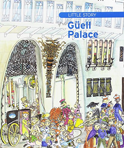 Little story of the Güell Palace (Petites Històries) por Aa.Vv.