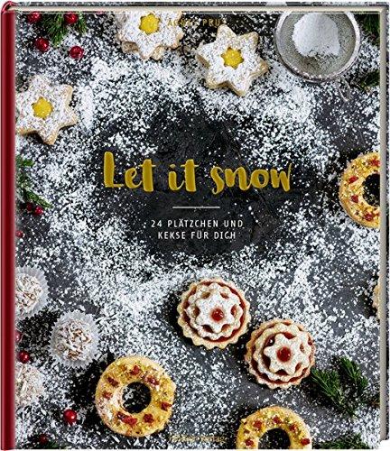 Let it snow: 24 Plätzchen und Kekse für dich