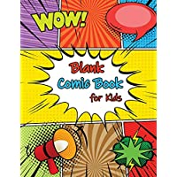 Blank Comic Book For Kids: Create Your Own Comic Book Strip, 24 Variety of Templates For Comic Book Drawing, A Large Notebook and Sketchbook for Kids to Draw Comics and Journal