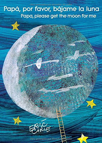 Papá, por favor, bájame la luna (Papa, Please Get the Moon for Me) (The World of Eric Carle)