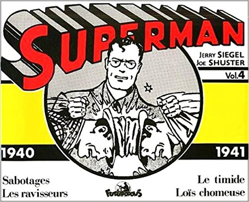 Superman, volume 4 : 1940-1941