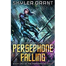Persephone Falling: A Cyberpunk LitRPG (The Persephone Saga Book 1) (English Edition)