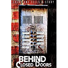Behind Closed Doors: Tales of murder, passion, suspense and horror!