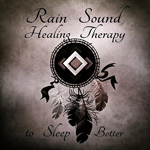 Rain Sound Healing Therapy to Sleep Better