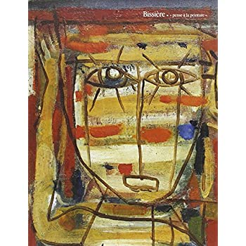 Bissiére : exposition, Colmar, musée d'Unterlinden : 2 octobre 2004 - 28 février 2005