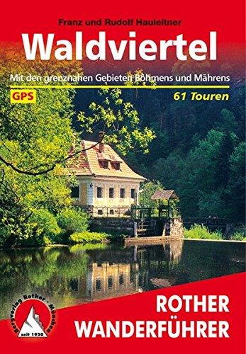 Waldviertel: Mit den grenznahen Gebieten Böhmens und Mährens. 61 Touren. Mit GPS-Tracks (Rother Wanderführer)
