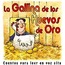 La gallina de los huevos de oro (Cuentos para leer en voz alta)