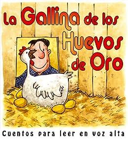 La gallina de los huevos de oro (Cuentos para leer en voz