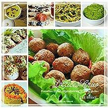 Délices Crus: Les salées - Recettes crues, végétaliennes et sans gluten (French Edition)