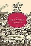A Jane Austen Devotional (Devotional Classics Series) Gift Edition by unknown (2012)
