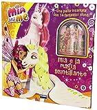 Mia e la magia scintillante. Mia and me. Ediz. illustrata. Con gadget