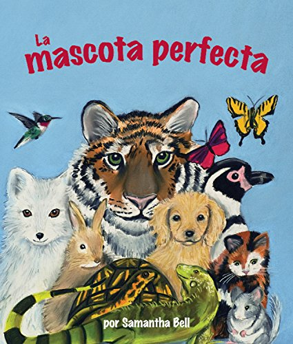 La Mascota Perfecta (Arbordale Collection) por Samantha Bell