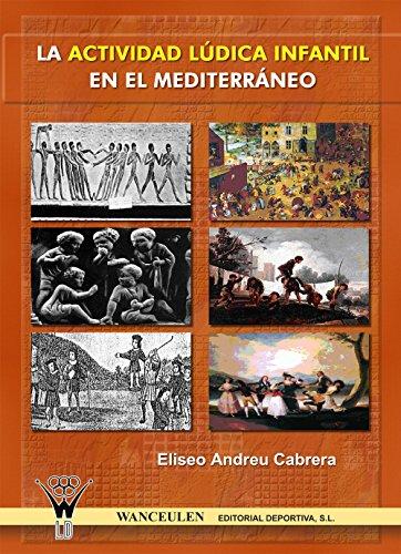 La actividad lúdica infantil en el mediterráneo por Eliseo Andreu Cabrera