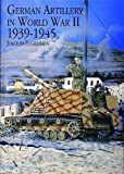 GERMAN ARTILLERY IN WORLD WAR II 1939194 (Schiffer Military/Aviation History)